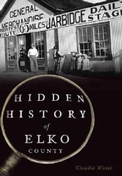 Hidden History of Elko County (Paperback)