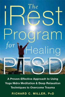 The iRest Program for Healing PTSD: A Proven-Effective Approach to Using Yoga Nidra Meditation & Deep Relaxation ... (Paperback)