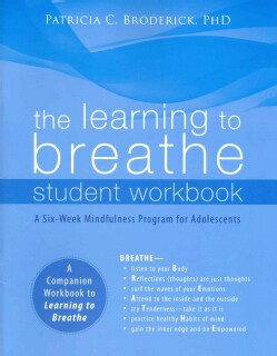 The Learning to Breathe: A Six-Week Mindfulness Program for Adolescents (Paperback)