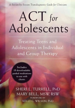 Act for Adolescents: Treating Teens and Adolescents in Individual and Group Therapy (Paperback)