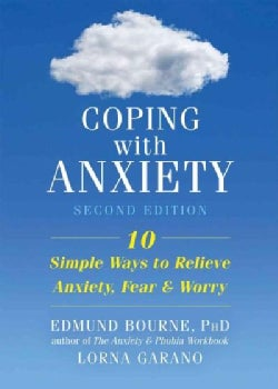 Coping With Anxiety: 10 Simple Ways to Relieve Anxiety, Fear & Worry (Paperback)