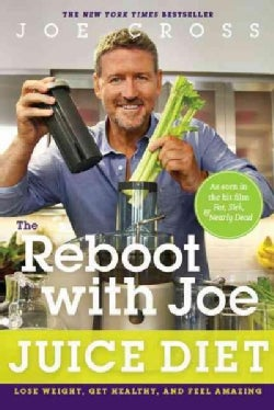 The Reboot With Joe Juice Diet: Lose Weight, Get Healthy and Feel Amazing (Paperback)
