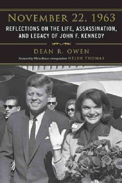 November 22, 1963: Reflections on the Life, Assassination, and Legacy of John F. Kennedy (Hardcover)