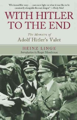 With Hitler to the End: The Memoirs of Adolf Hitler's Valet (Paperback)
