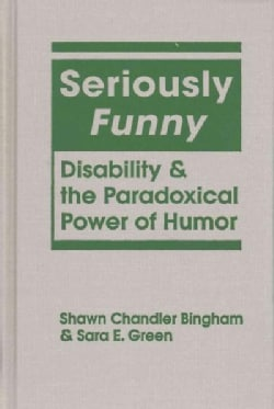 Seriously Funny: Disability and the Paradoxical Power of Humor (Hardcover)
