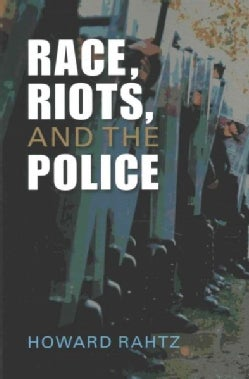 Race, Riots, and the Police (Paperback)