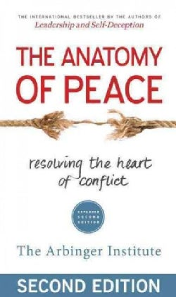 The Anatomy of Peace: Resolving the Heart of Conflict (Paperback)