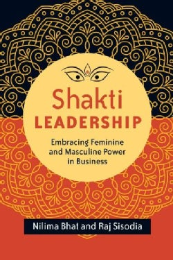Shakti Leadership: Embracing Feminine and Masculine Power in Business (Paperback)