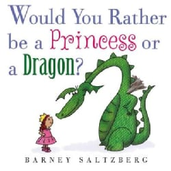 Would You Rather Be a Princess or a Dragon? (Hardcover)