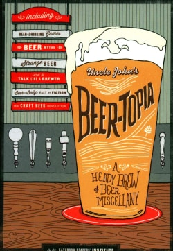 Uncle John's Beer-Topia (Hardcover)