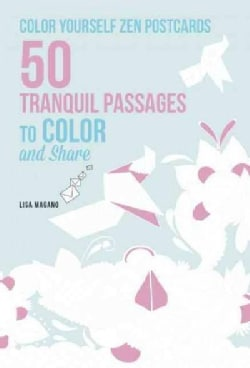 Color Yourself Zen Postcards: 50 Tranquil Passages to Color and Share (Postcard book or pack)