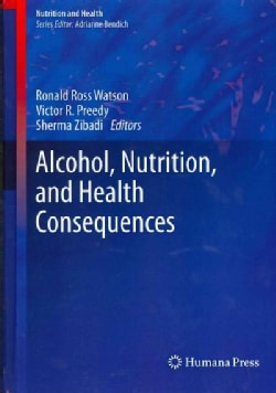 Alcohol, Nutrition, and Health Consequences (Hardcover)