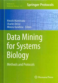 Data Mining for Systems Biology: Methods and Protocols (Hardcover)