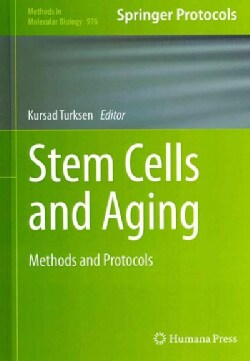 Stem Cells and Aging: Methods and Protocols (Hardcover)