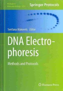 DNA Electrophoresis: Methods and Protocols (Hardcover)