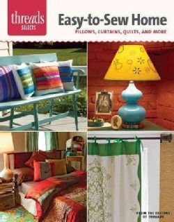 Easy-to-Sew Home: Pillows, Curtains, Quilts, and More (Paperback)