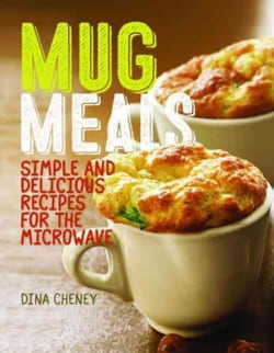 Mug Meals: Delicious Microwave Recipes (Paperback)