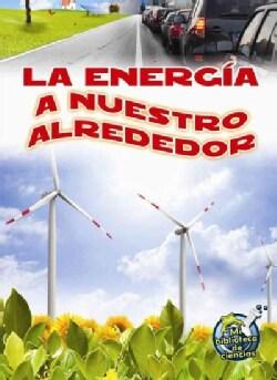 La energia a nuestro alrededor / Energy All Around (Paperback)