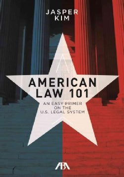 American Law 101: An Easy Primer on the U.S. Legal System (Paperback)