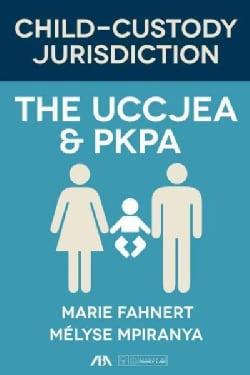 Child-Custody Jurisdiction: The UCCJEA & PKPA (Paperback)
