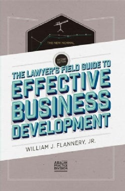 The Lawyer's Field Guide to Effective Business Development (Paperback)