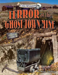 Terror at the Ghost Town Mine (Hardcover)