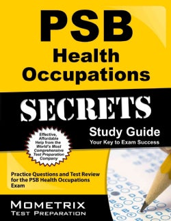 PSB Health Occupations Secrets: Your Key to Exam Success: Practice Questions and Test Review for the