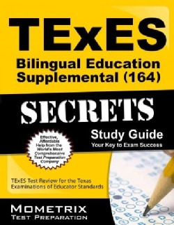 Texes Bilingual Education Supplemental 164 Secrets: Texes Test Review for the Texas Examinations of Educator Stan... (Paperback)