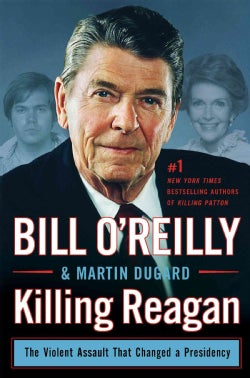 Killing Reagan: The Violent Assault That Changed a Presidency (Hardcover)