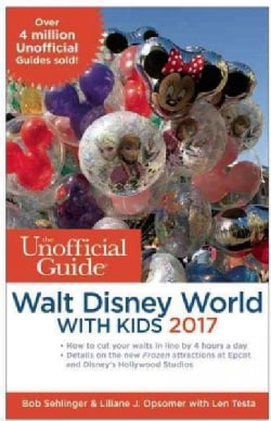 The Unofficial Guide to Walt Disney World With Kids 2017 (Paperback)
