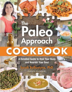 The Paleo Approach Cookbook: A Detailed Guide to Heal Your Body and Nourish Your Soul (Paperback)