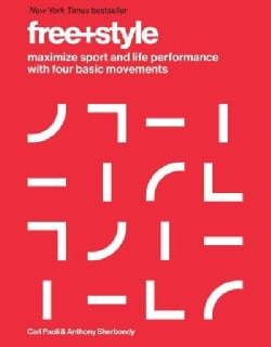 Free+style: Maximize Sport and Life Performance With Four Basic Movements (Hardcover)