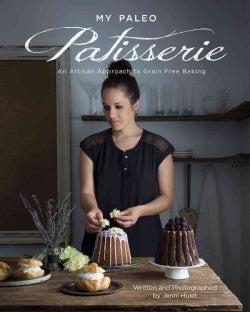 My Paleo Patisserie (Hardcover)