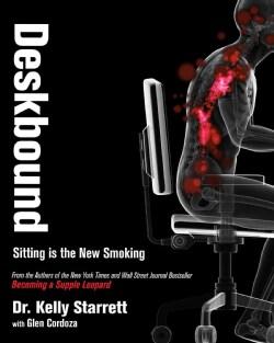 Deskbound: Standing Up to a Sitting World (Hardcover)