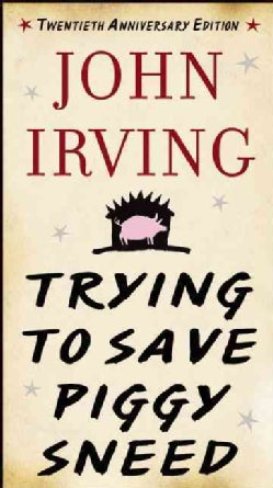 Trying to Save Piggy Sneed: 20th Anniversary Edition (Hardcover)