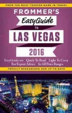 Frommer's Easyguide to Las Vegas 2016