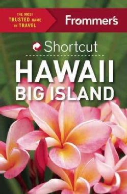 Frommer's Shortcut Hawaii Big Island (Paperback)