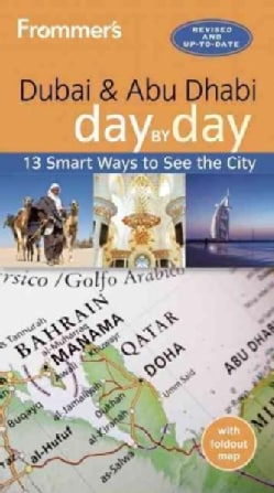 Frommer's Day by Day Dubai and Abu Dhabi (Paperback)