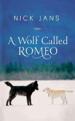 A Wolf Called Romeo (Hardcover)