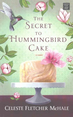 The Secret to Hummingbird Cake (Hardcover)