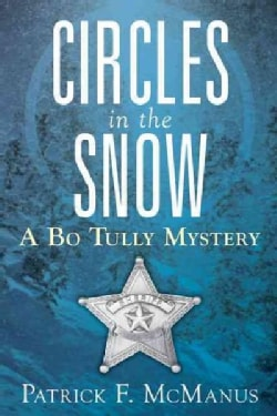 Circles in the Snow: A Bo Tully Mystery (Hardcover)