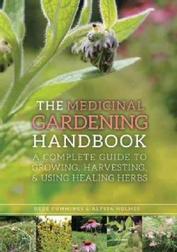 The Medicinal Gardening Handbook: A Complete Guide to Growing, Harvesting, and Using Healing Herbs (Paperback)