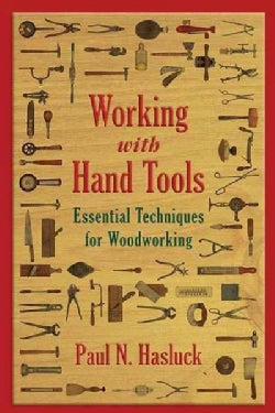 Working With Hand Tools: Essential Techniques for Woodworking (Paperback)