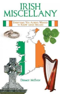 Irish Miscellany: Everything You Always Wanted to Know About Ireland (Hardcover)