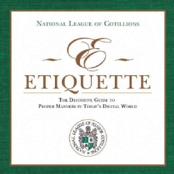 E-Etiquette: The Definitive Guide to Proper Manners in Today's Digital World (Hardcover)