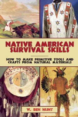 Native American Survival Skills: How to Make Primitive Tools and Crafts from Natural Materials (Paperback)