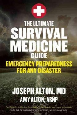 The Ultimate Survival Medicine Guide: Emergency Preparedness for Any Disaster (Paperback)