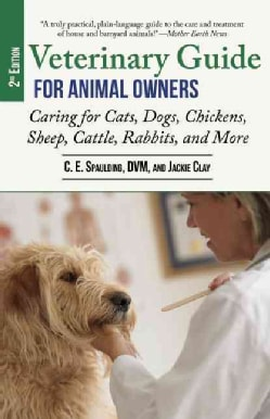 Veterinary Guide for Animal Owners: Caring for Cats, Dogs, Chickens, Sheep, Cattle, Rabbits, and More (Paperback)