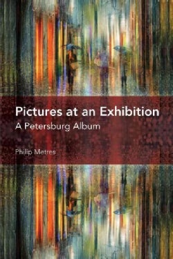 Pictures at an Exhibition: A Petersburg Album (Hardcover)