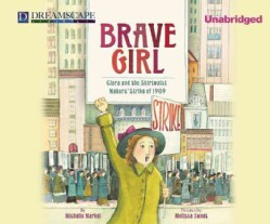 Brave Girl: Clara and the Shirtwaist Makers' Strike of 1909 (CD-Audio)